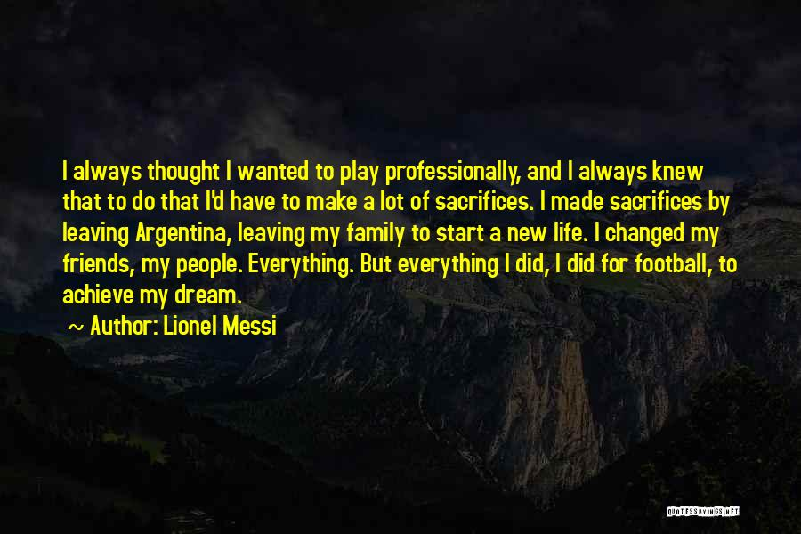 Friends You Thought You Knew Quotes By Lionel Messi