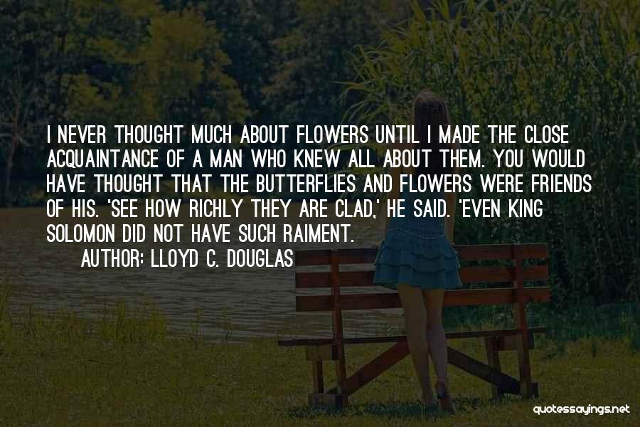 Friends You Thought You Knew Quotes By Lloyd C. Douglas