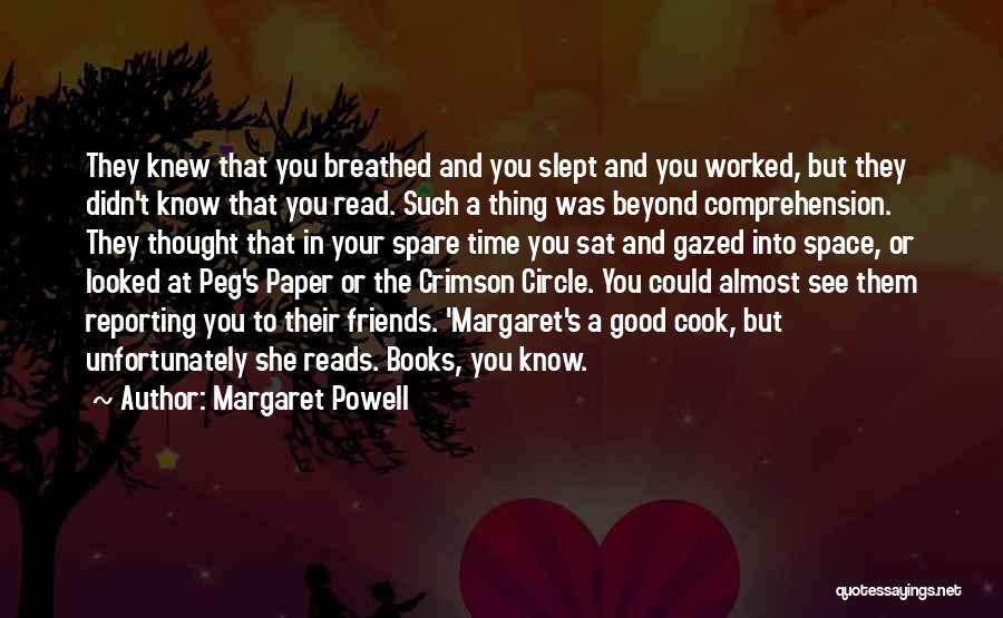 Friends You Thought You Knew Quotes By Margaret Powell