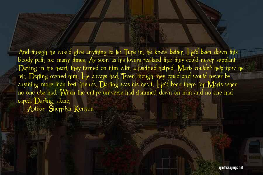 Friends You Thought You Knew Quotes By Sherrilyn Kenyon