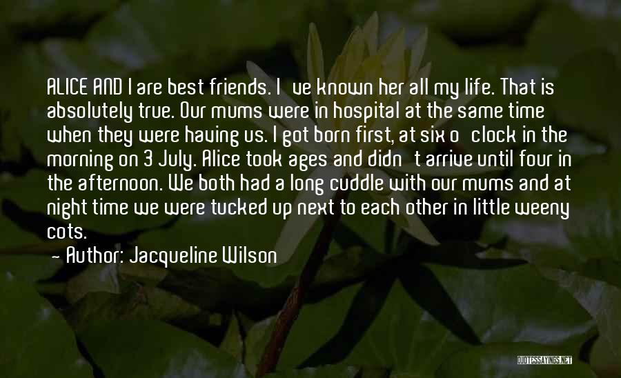 Friends You've Known For A Long Time Quotes By Jacqueline Wilson
