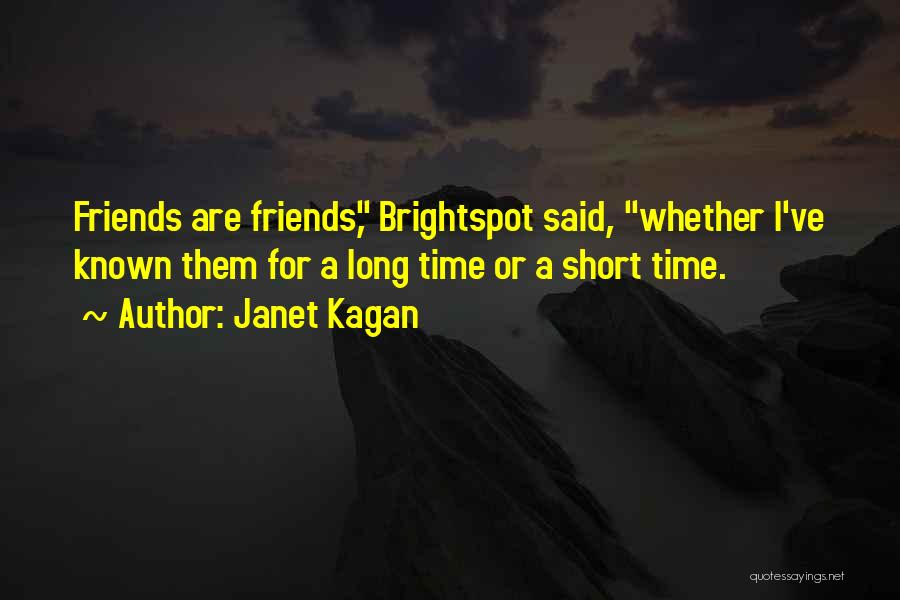 Friends You've Known For A Long Time Quotes By Janet Kagan