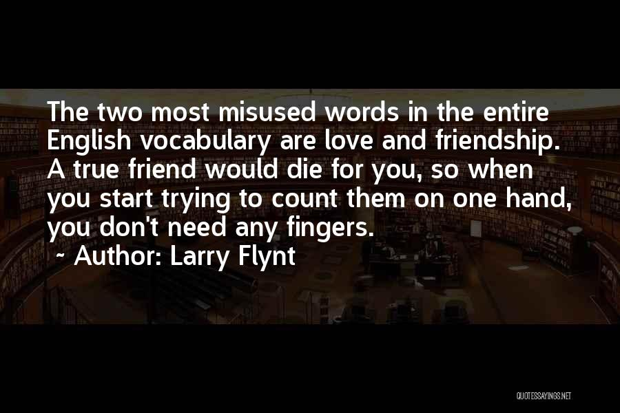 Friendship And Love English Quotes By Larry Flynt