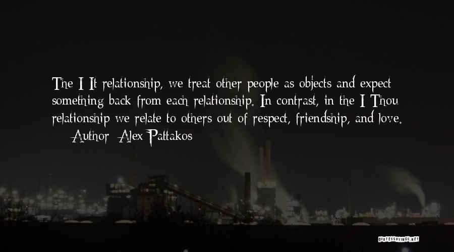 Friendship And Relationship Quotes By Alex Pattakos