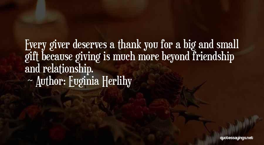 Friendship And Relationship Quotes By Euginia Herlihy
