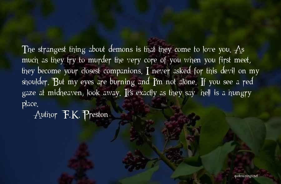 Friendship And Relationship Quotes By F.K. Preston