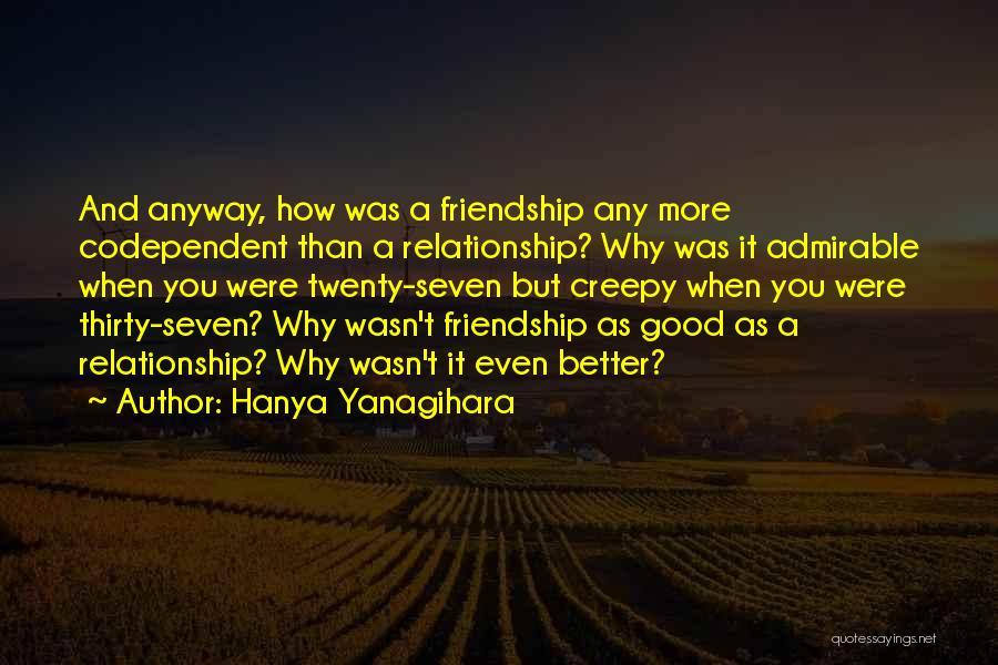 Friendship And Relationship Quotes By Hanya Yanagihara
