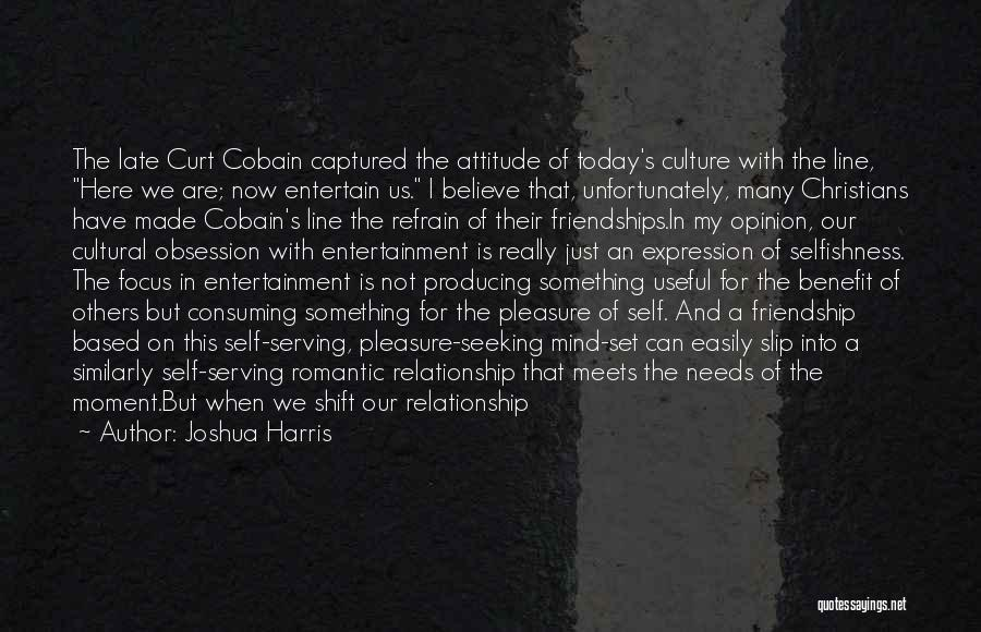 Friendship And Relationship Quotes By Joshua Harris