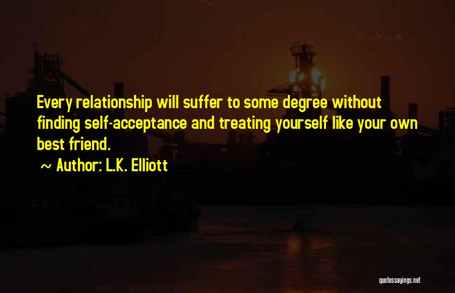 Friendship And Relationship Quotes By L.K. Elliott
