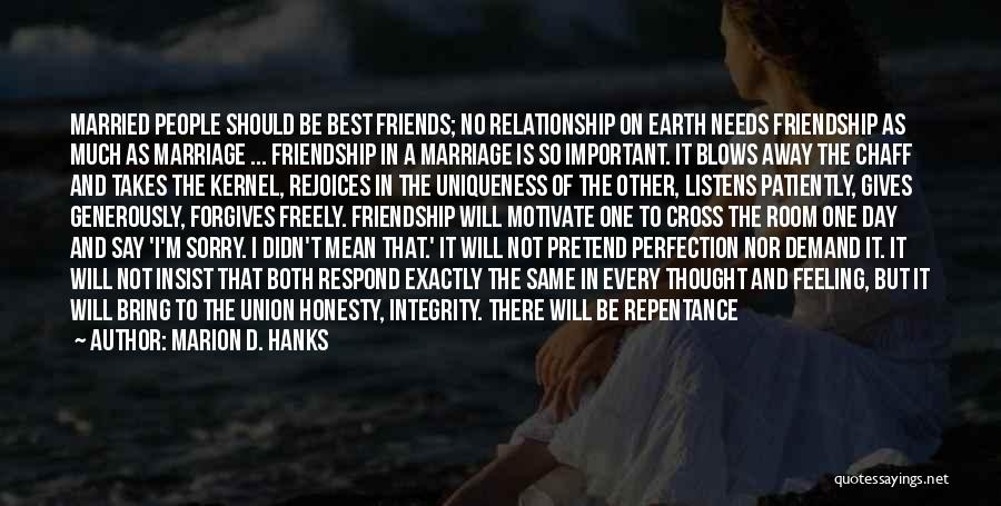 Friendship And Relationship Quotes By Marion D. Hanks