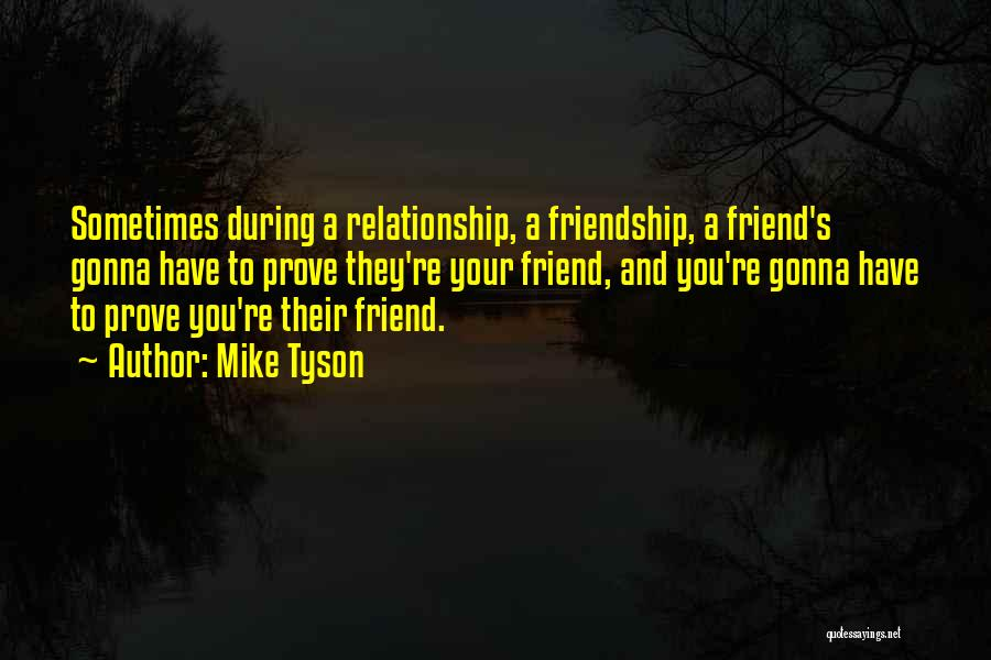 Friendship And Relationship Quotes By Mike Tyson
