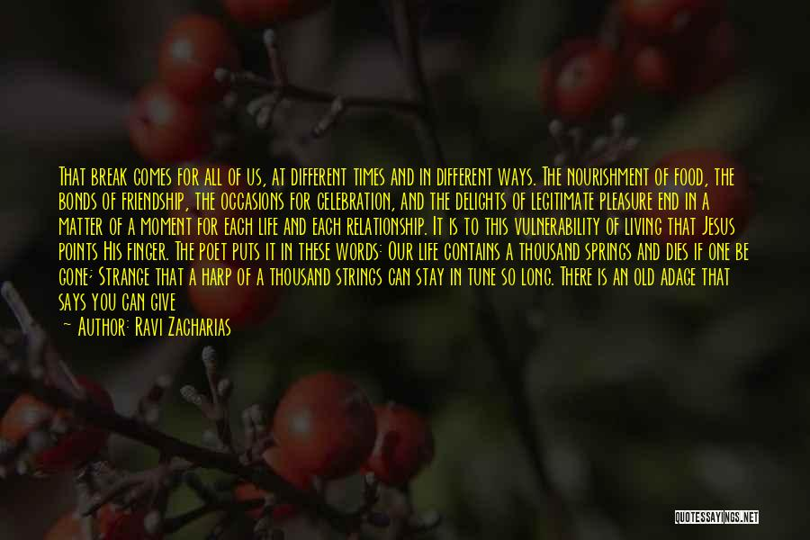 Friendship And Relationship Quotes By Ravi Zacharias