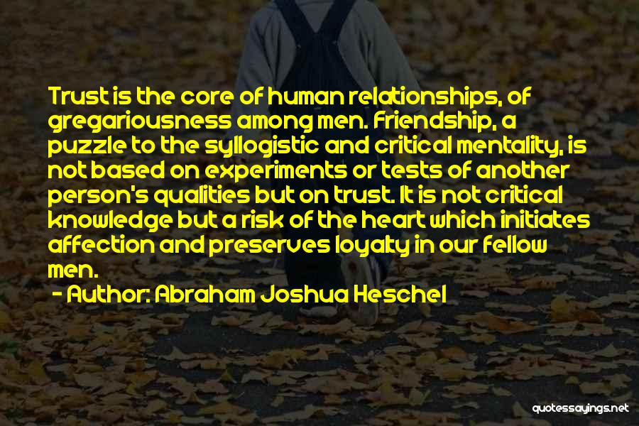 Friendship Based On Trust Quotes By Abraham Joshua Heschel