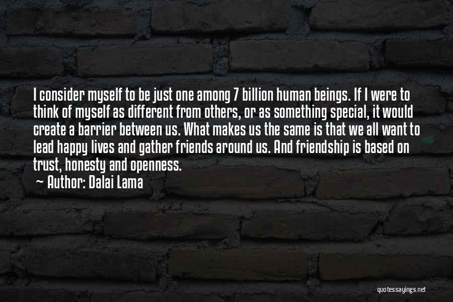 Friendship Based On Trust Quotes By Dalai Lama