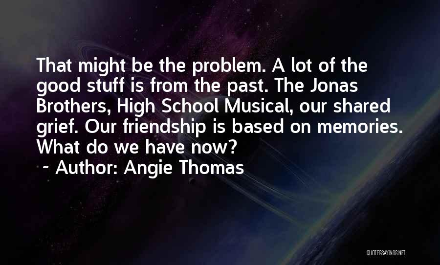 Friendship Based Quotes By Angie Thomas