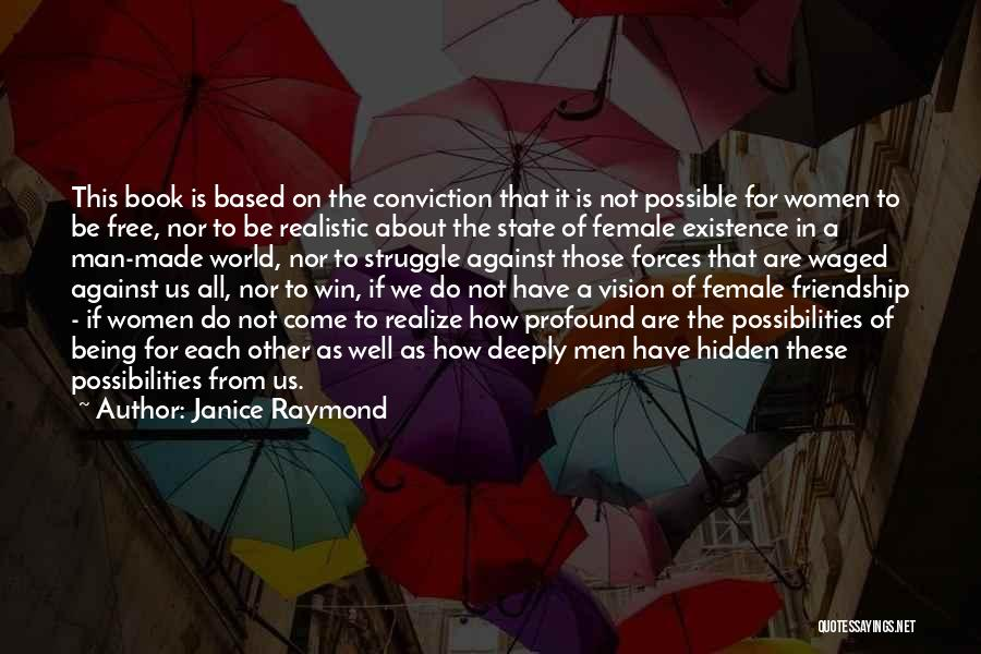 Friendship Based Quotes By Janice Raymond