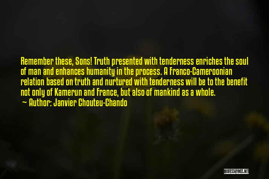 Friendship Based Quotes By Janvier Chouteu-Chando