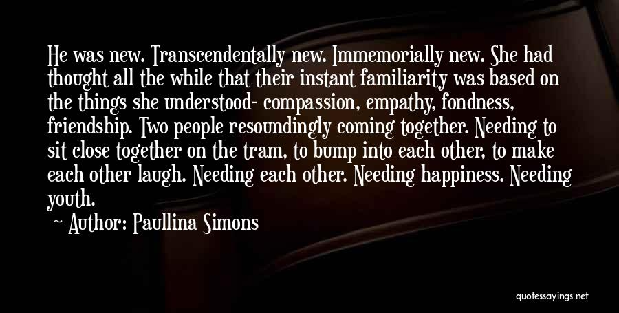 Friendship Based Quotes By Paullina Simons