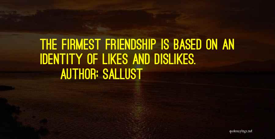 Friendship Based Quotes By Sallust