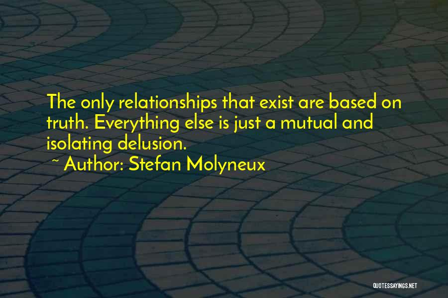 Friendship Based Quotes By Stefan Molyneux