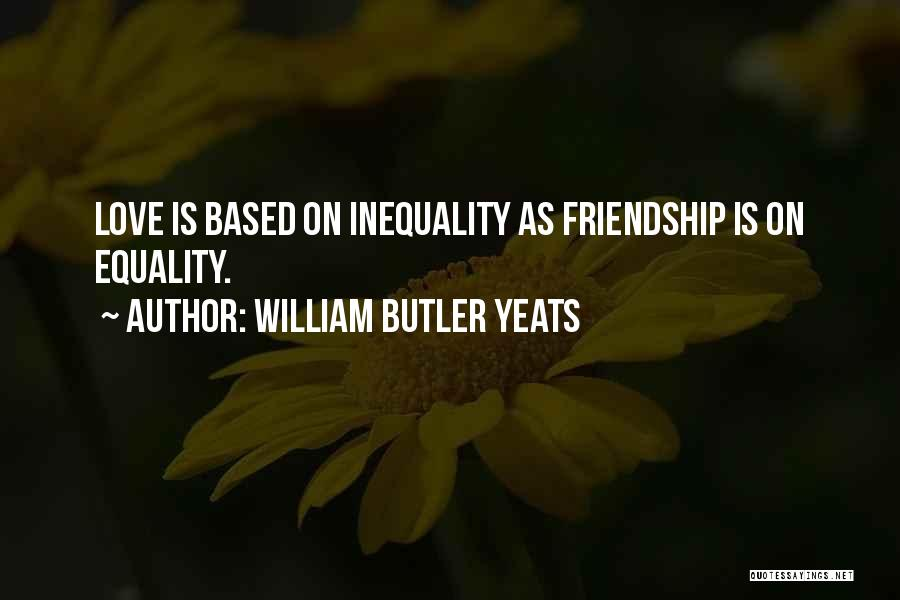Friendship Based Quotes By William Butler Yeats