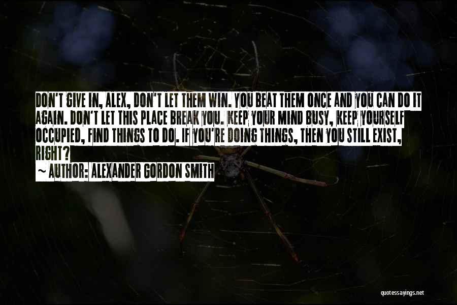 Friendship Break Quotes By Alexander Gordon Smith