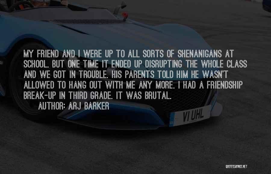 Friendship Break Quotes By Arj Barker