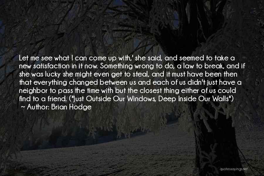Friendship Break Quotes By Brian Hodge