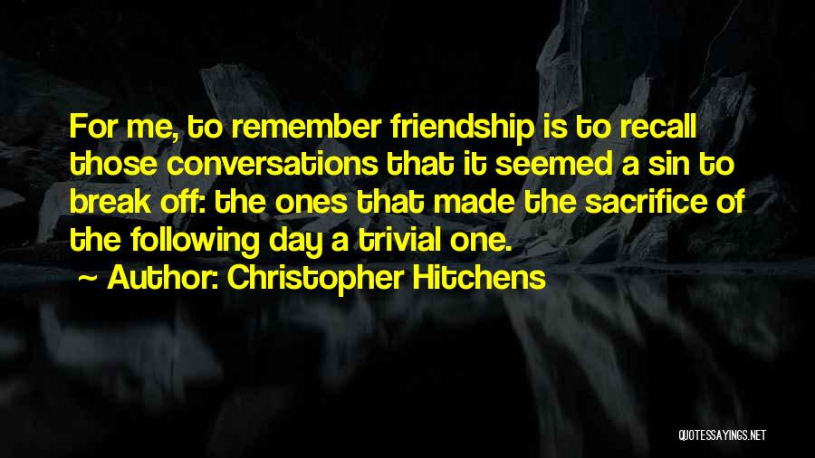 Friendship Break Quotes By Christopher Hitchens