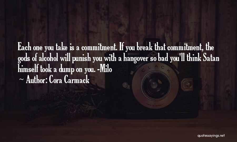 Friendship Break Quotes By Cora Carmack