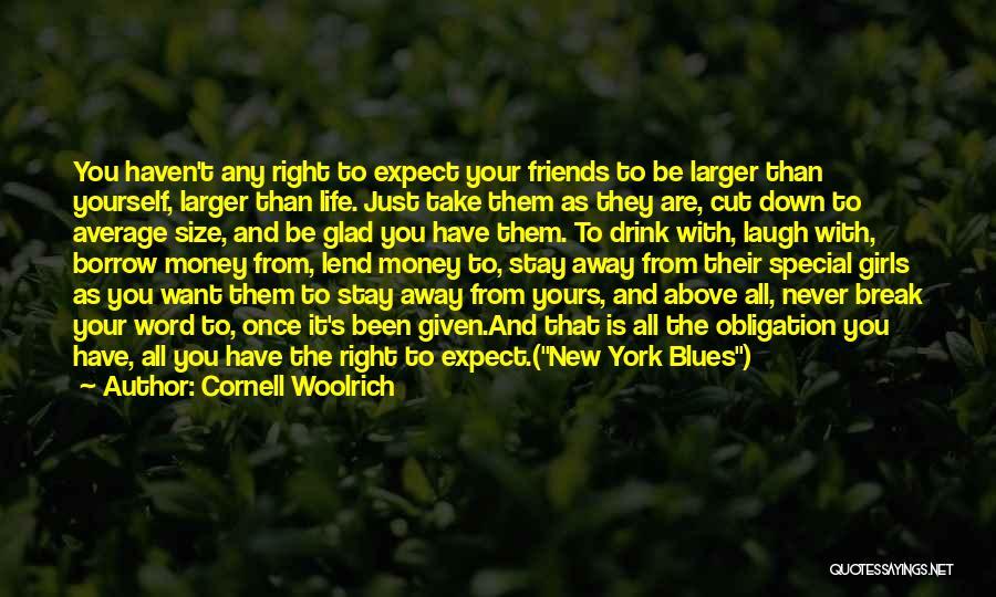 Friendship Break Quotes By Cornell Woolrich