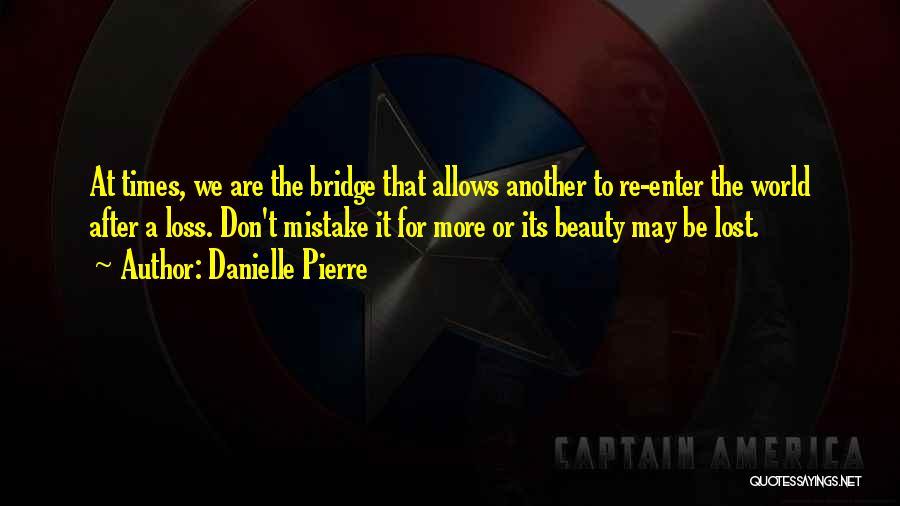 Friendship Break Quotes By Danielle Pierre