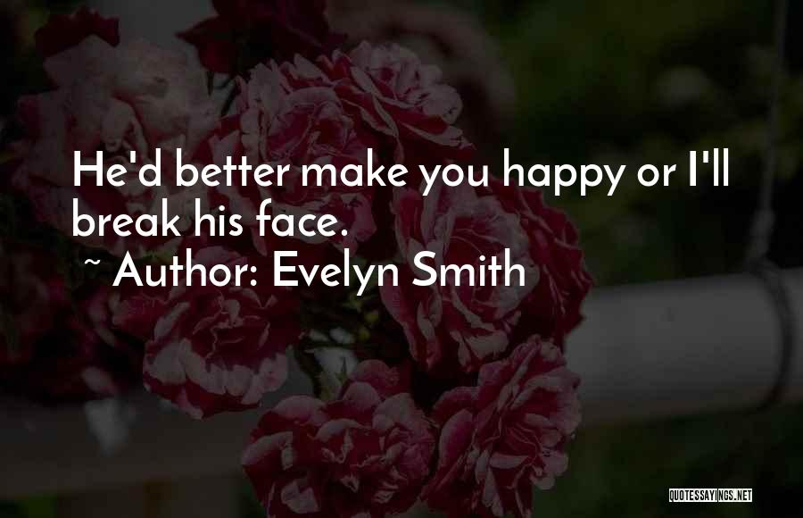 Friendship Break Quotes By Evelyn Smith