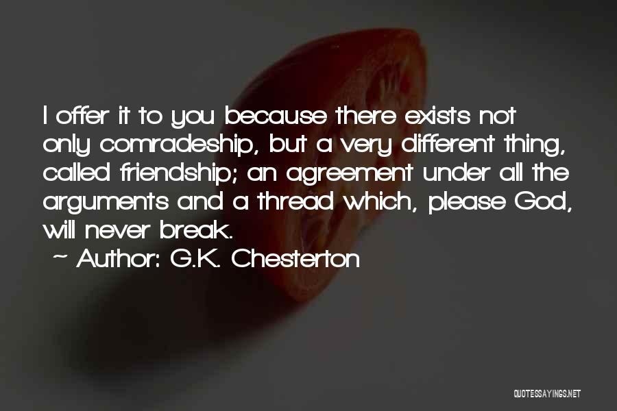 Friendship Break Quotes By G.K. Chesterton