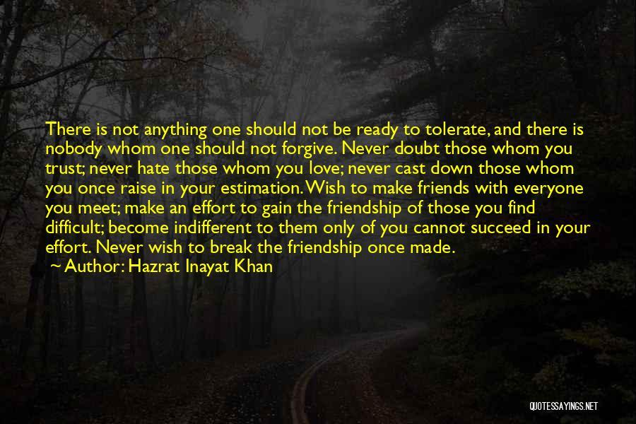 Friendship Break Quotes By Hazrat Inayat Khan
