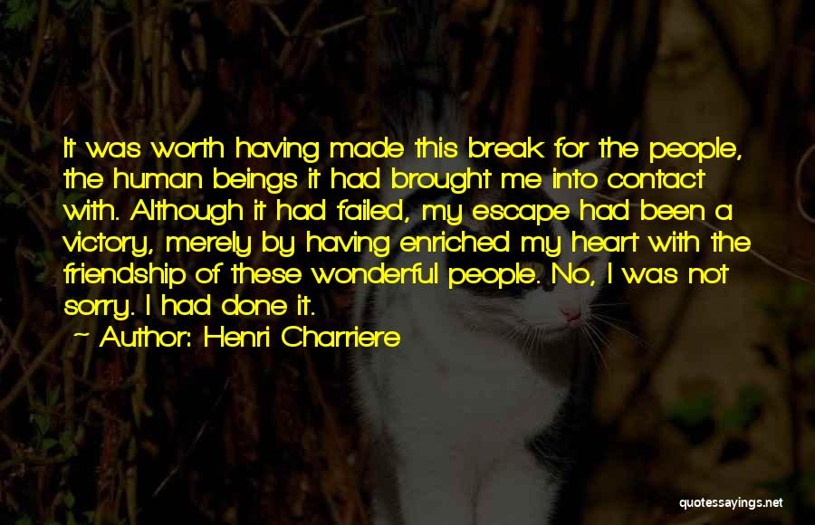 Friendship Break Quotes By Henri Charriere