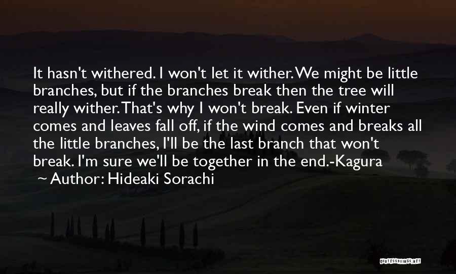Friendship Break Quotes By Hideaki Sorachi