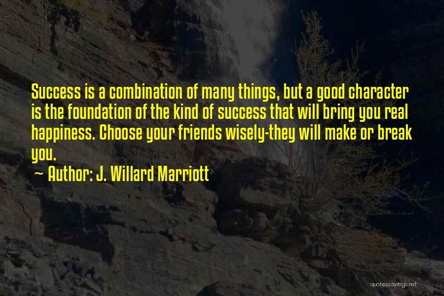 Friendship Break Quotes By J. Willard Marriott
