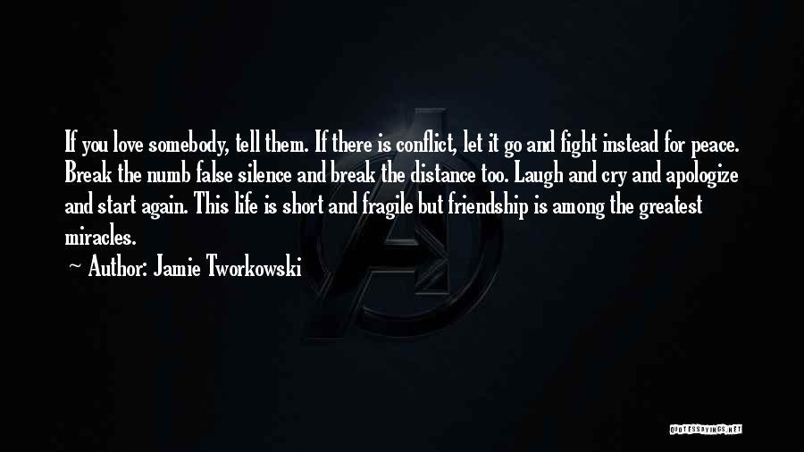 Friendship Break Quotes By Jamie Tworkowski