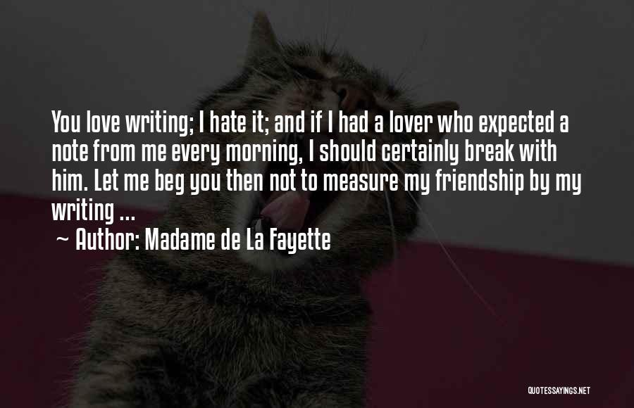 Friendship Break Quotes By Madame De La Fayette