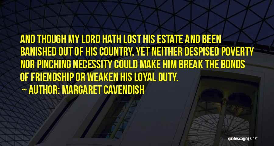 Friendship Break Quotes By Margaret Cavendish