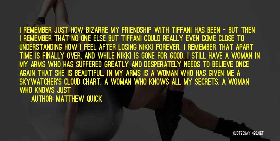 Friendship Break Quotes By Matthew Quick