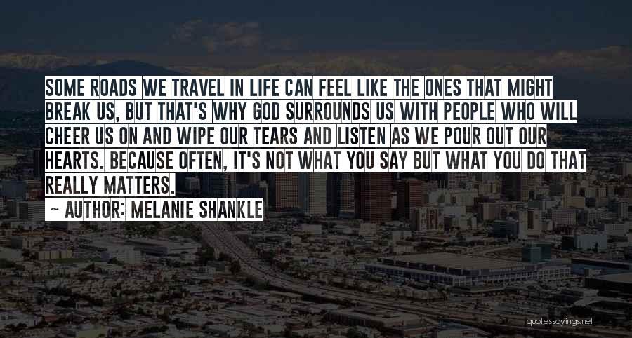 Friendship Break Quotes By Melanie Shankle