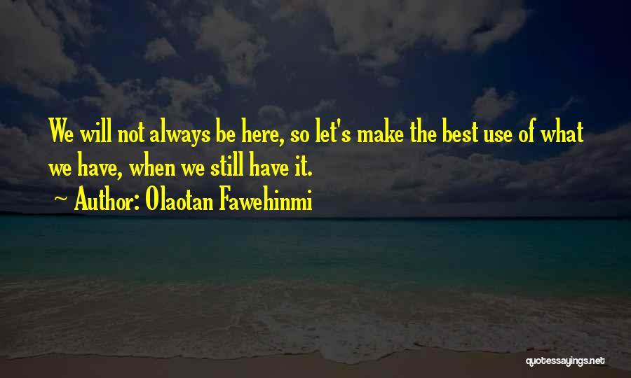Friendship Break Quotes By Olaotan Fawehinmi