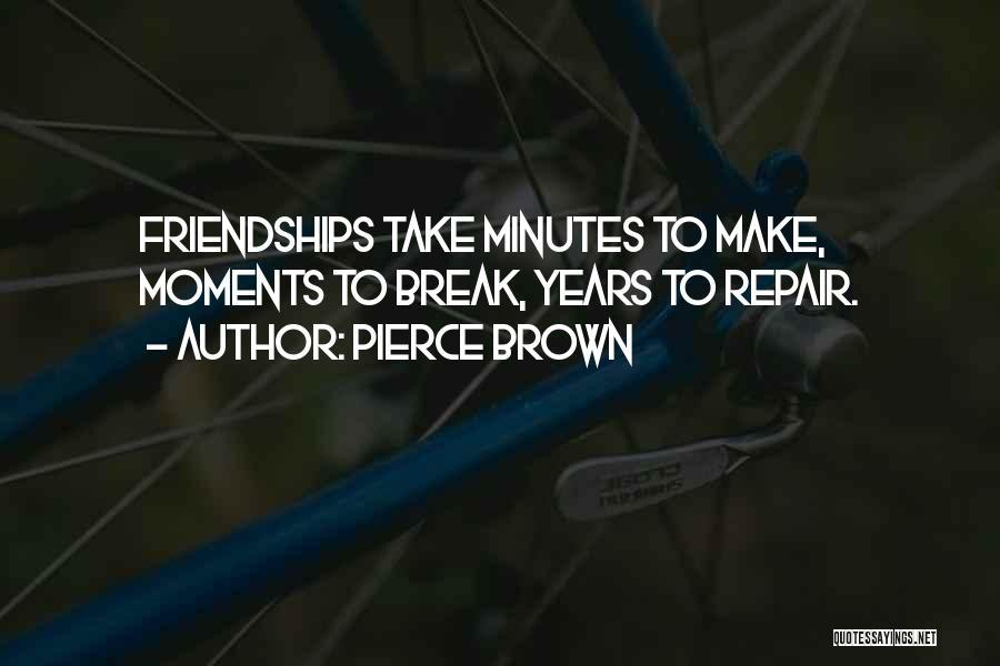 Friendship Break Quotes By Pierce Brown