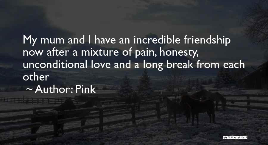 Friendship Break Quotes By Pink