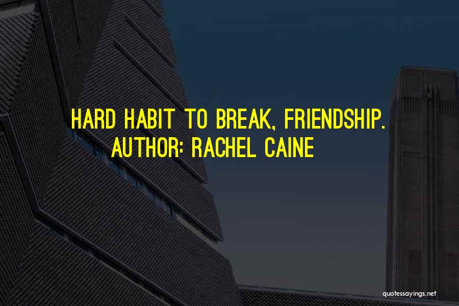 Friendship Break Quotes By Rachel Caine