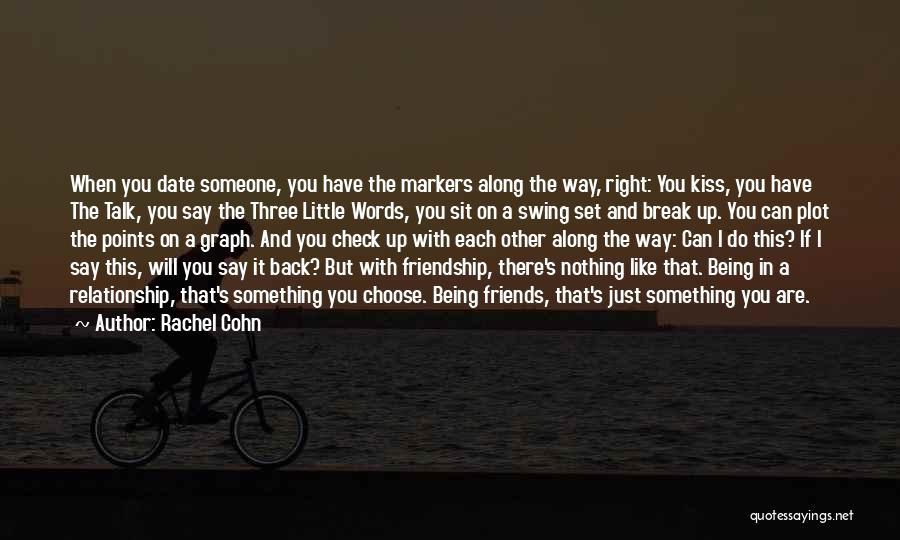 Friendship Break Quotes By Rachel Cohn