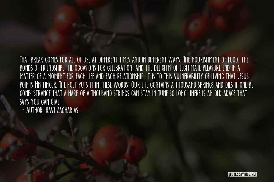 Friendship Break Quotes By Ravi Zacharias