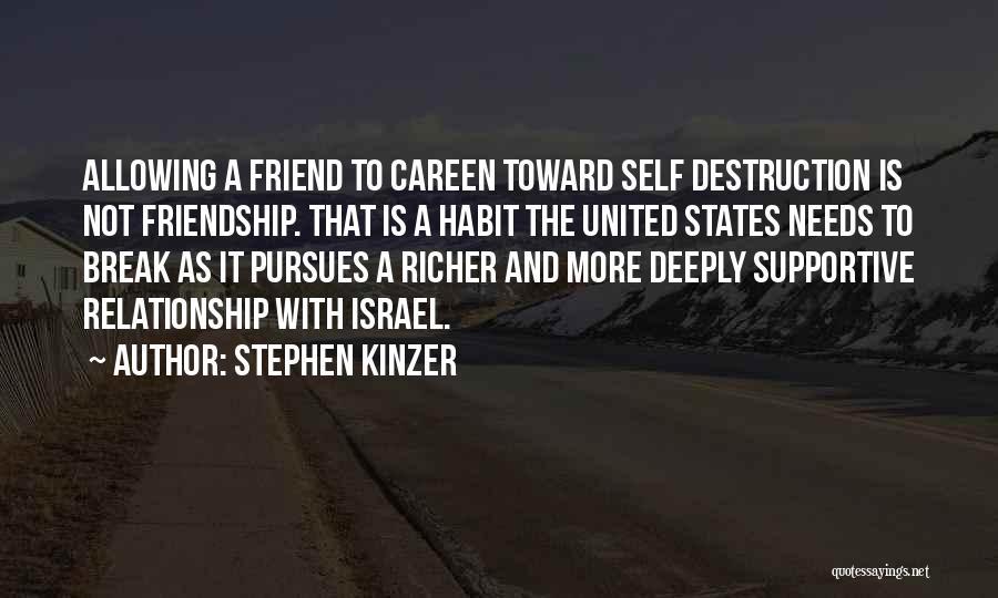 Friendship Break Quotes By Stephen Kinzer